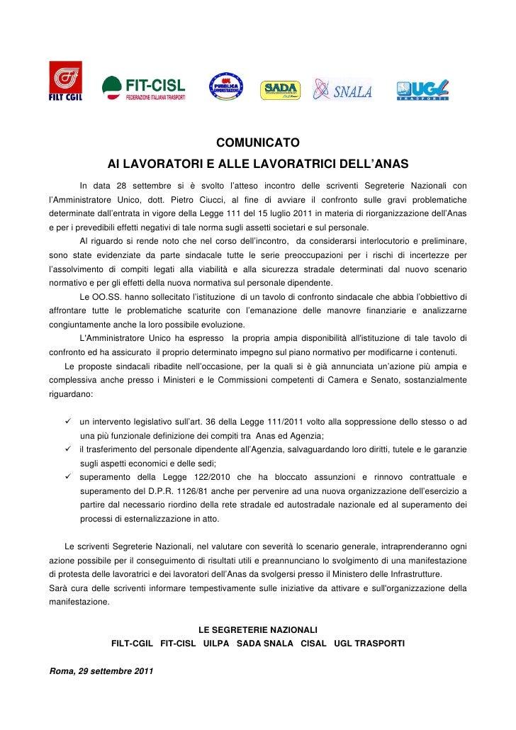 COMUNICATO                AI LAVORATORI E ALLE LAVORATRICI DELL'ANAS        In data 28 settembre si è svolto l'atteso inco...