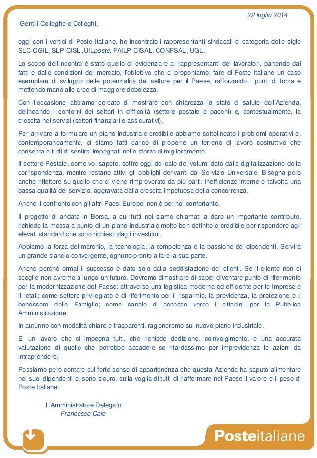 22 luglio 2014 Gentili Colleghe e Colleghi, oggi con i vertici di Poste Italiane, ho incontrato i rappresentanti sindacali...
