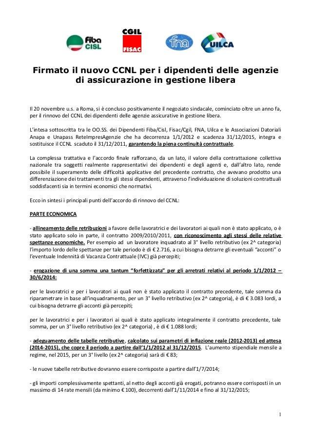 Firmato il nuovo CCNL per i dipendenti delle agenzie  di assicurazione in gestione libera  Il 20 novembre u.s. a Roma, si ...