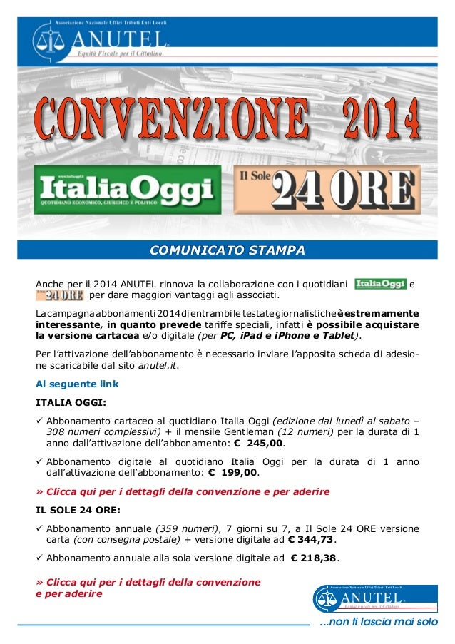 CONVENZIONE 2014 COMUNICATO STAMPA Anche per il 2014 ANUTEL rinnova la collaborazione con i quotidiani  per dare maggiori...