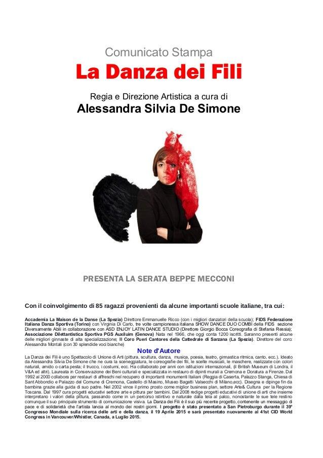 Comunicato Stampa La Danza dei Fili Regia e Direzione Artistica a cura di Alessandra Silvia De Simone PRESENTA LA SERATA B...