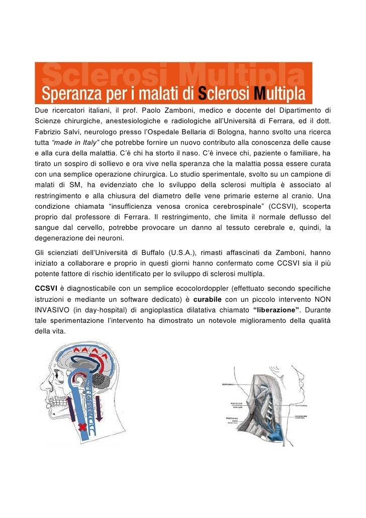 D    ue ricercatori italiani, il prof. Paolo Zamboni, medico e docente del Dipartimento di Scienze      chirurgiche, anest...