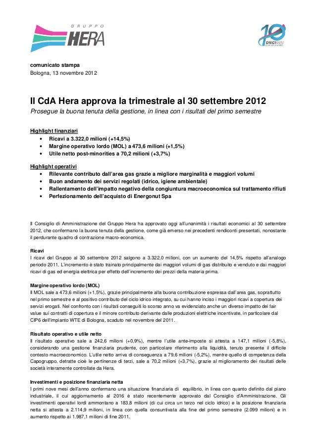 comunicato stampaBologna, 13 novembre 2012Il CdA Hera approva la trimestrale al 30 settembre 2012Prosegue la buona tenuta ...