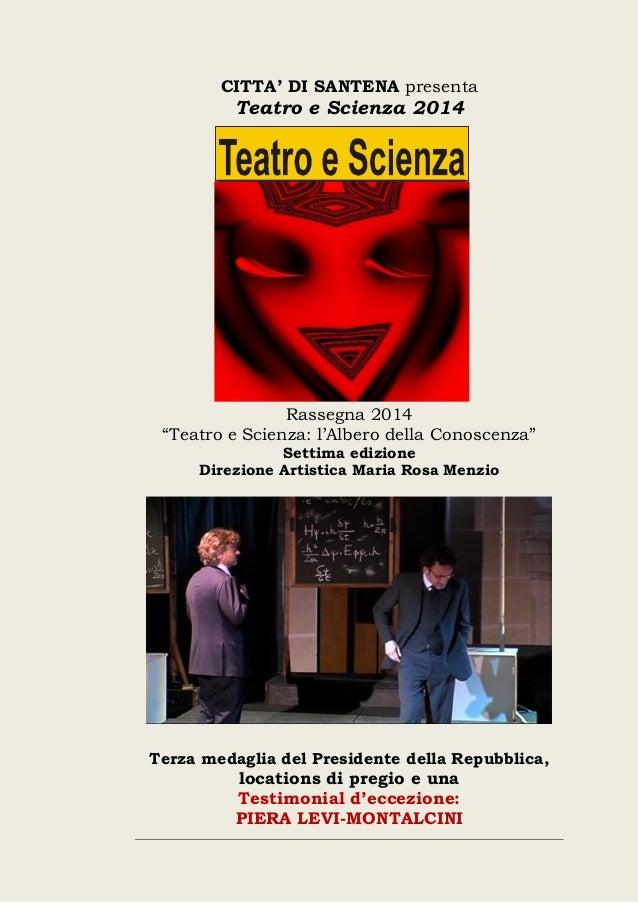 """CITTA' DI SANTENA presenta  Teatro e Scienza 2014  Rassegna 2014  """"Teatro e Scienza: l'Albero della Conoscenza""""  Settima e..."""