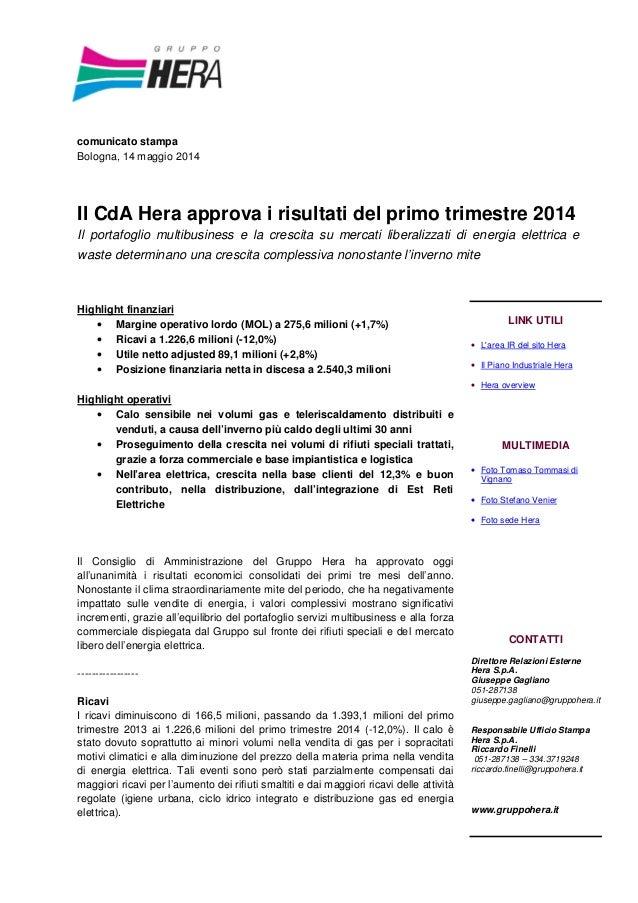 comunicato stampa Bologna, 14 maggio 2014 Il CdA Hera approva i risultati del primo trimestre 2014 Il portafoglio multibus...