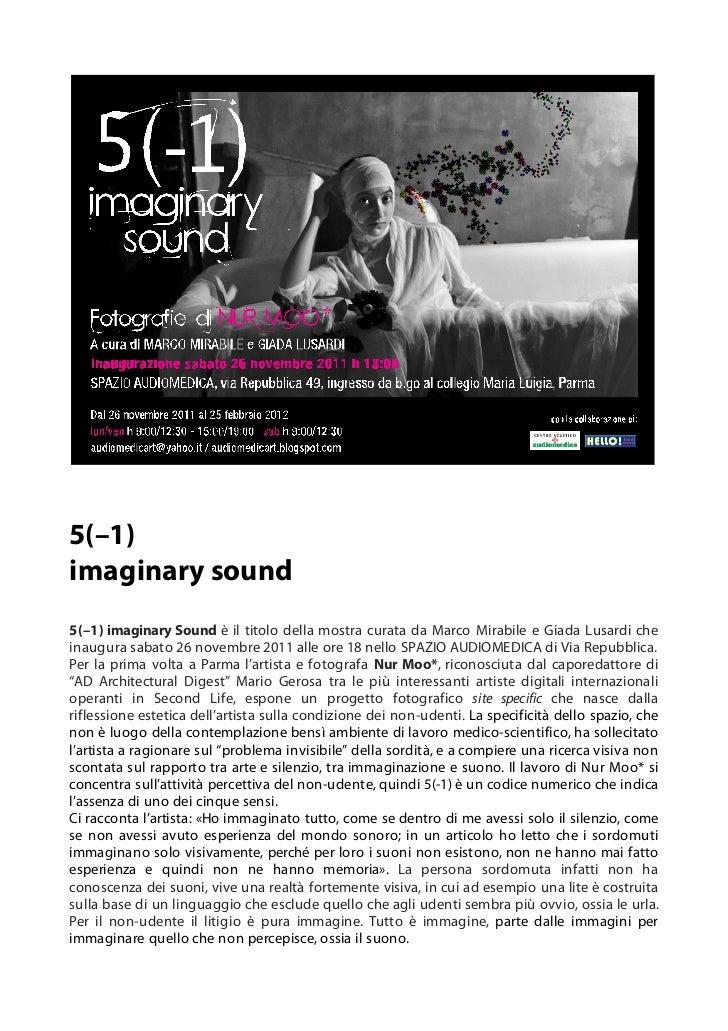 5(–1)imaginary sound5(–1) imaginary Sound è il titolo della mostra curata da Marco Mirabile e Giada Lusardi cheinaugura sa...