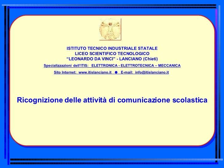 """ISTITUTO TECNICO INDUSTRIALE STATALE LICEO SCIENTIFICO TECNOLOGICO """" LEONARDO DA VINCI"""" - LANCIANO (Chieti) Specializzazio..."""