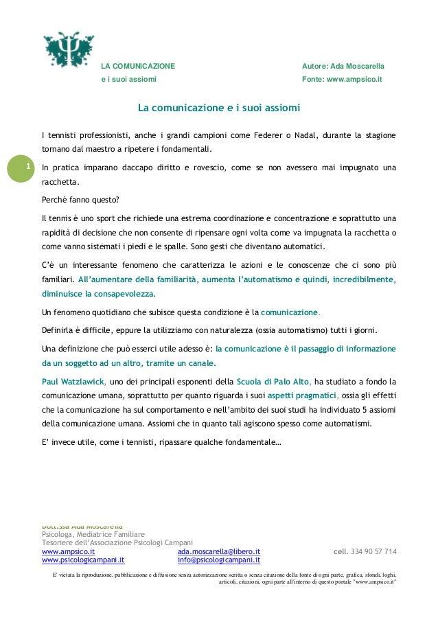 LA COMUNICAZIONE Autore: Ada Moscarellae i suoi assiomi Fonte: www.ampsico.itDott.ssa Ada MoscarellaPsicologa, Mediatrice ...