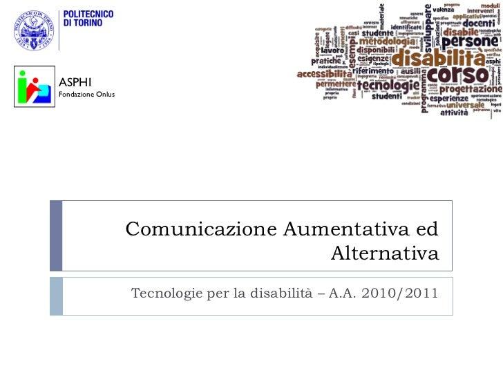 ASPHIFondazione Onlus                   Comunicazione Aumentativa ed                                    Alternativa       ...