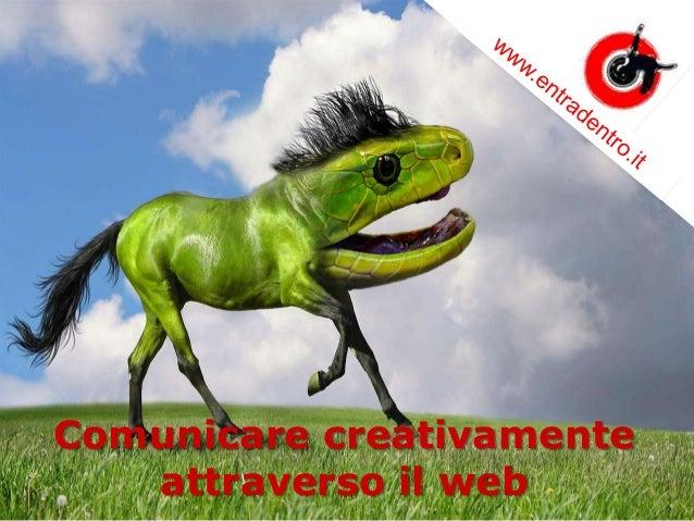 Comunicare creativamente attraverso il web