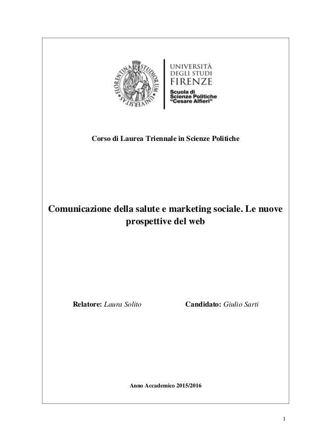 1 Corso di Laurea Triennale in Scienze Politiche Comunicazione della salute e marketing sociale. Le nuove prospettive del ...