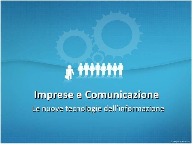 Imprese e Comunicazione Le nuove tecnologie dell'informazione