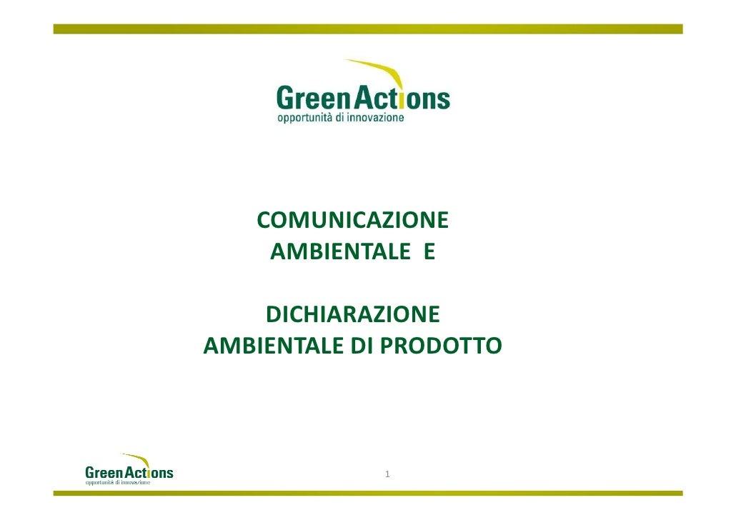 COMUNICAZIONE    AMBIENTALE E    DICHIARAZIONEAMBIENTALE DI PRODOTTO             1