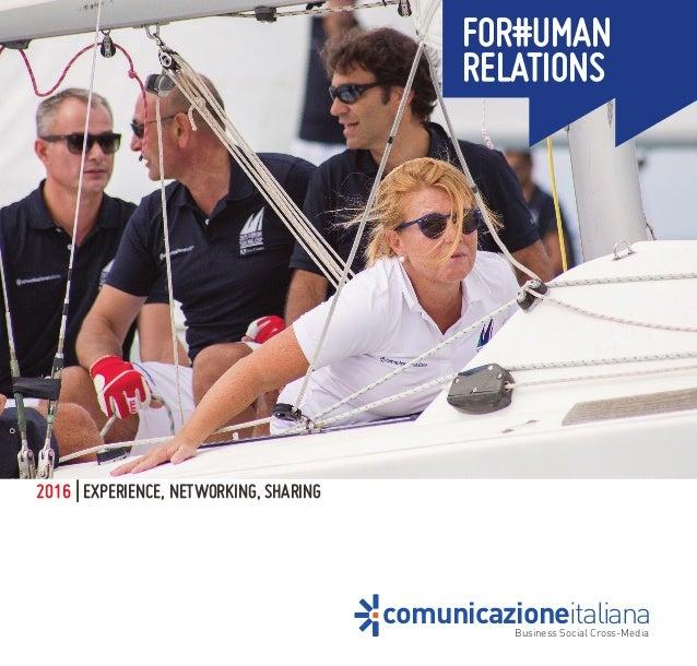 FOR#UMAN RELATIONS Business Social Cross-Media comunicazioneitaliana 2016 | EXPERIENCE, NETWORKING, SHARING