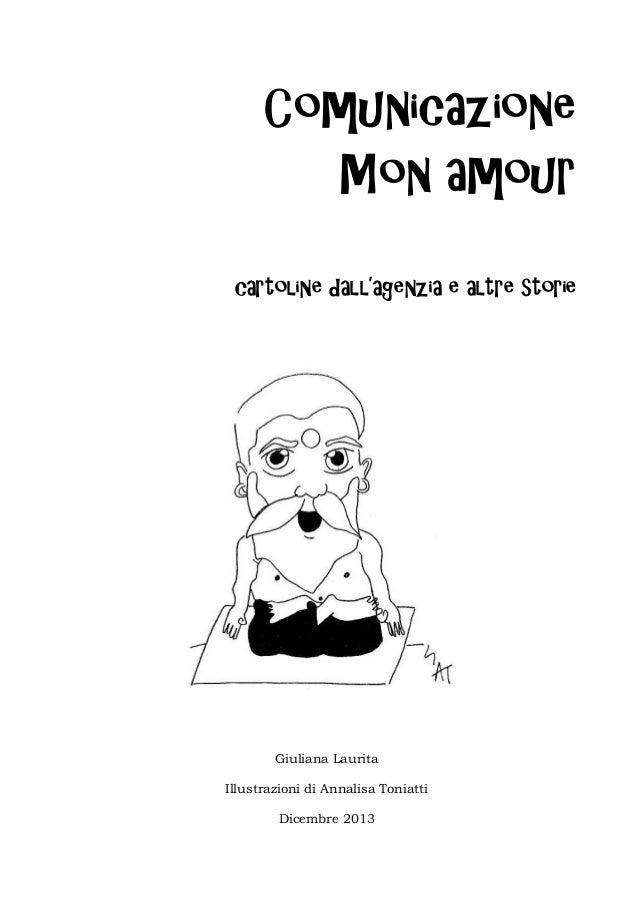 Comunicazione Mon amour cartoline dall'agenzia e altre storie  Giuliana Laurita Illustrazioni di Annalisa Toniatti Dicembr...