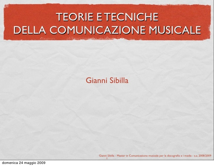 TEORIE E TECNICHE      DELLA COMUNICAZIONE MUSICALE                              Gianni Sibilla                           ...