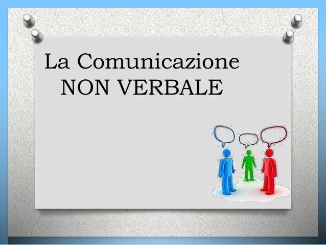 La Comunicazione NON VERBALE 1