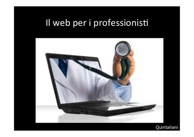 Quintaliani Il  web  per  i  professionis.