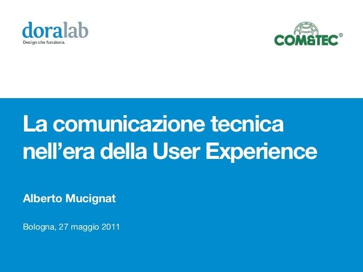 Design che funziona.La comunicazione tecnicanell'era della User ExperienceAlberto MucignatBologna, 27 maggio 2011