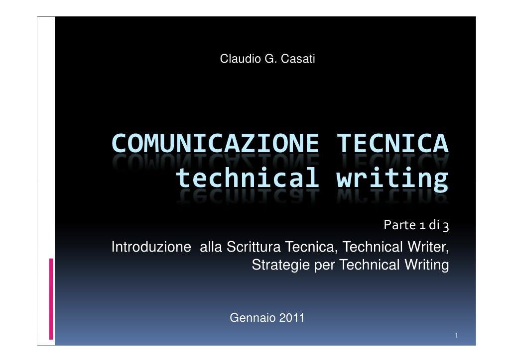 Technical WritingCOMUNICAZIONE TECNICAParte I – Caratteristiche della Documentazione TecnicaDicembre 2010                 ...