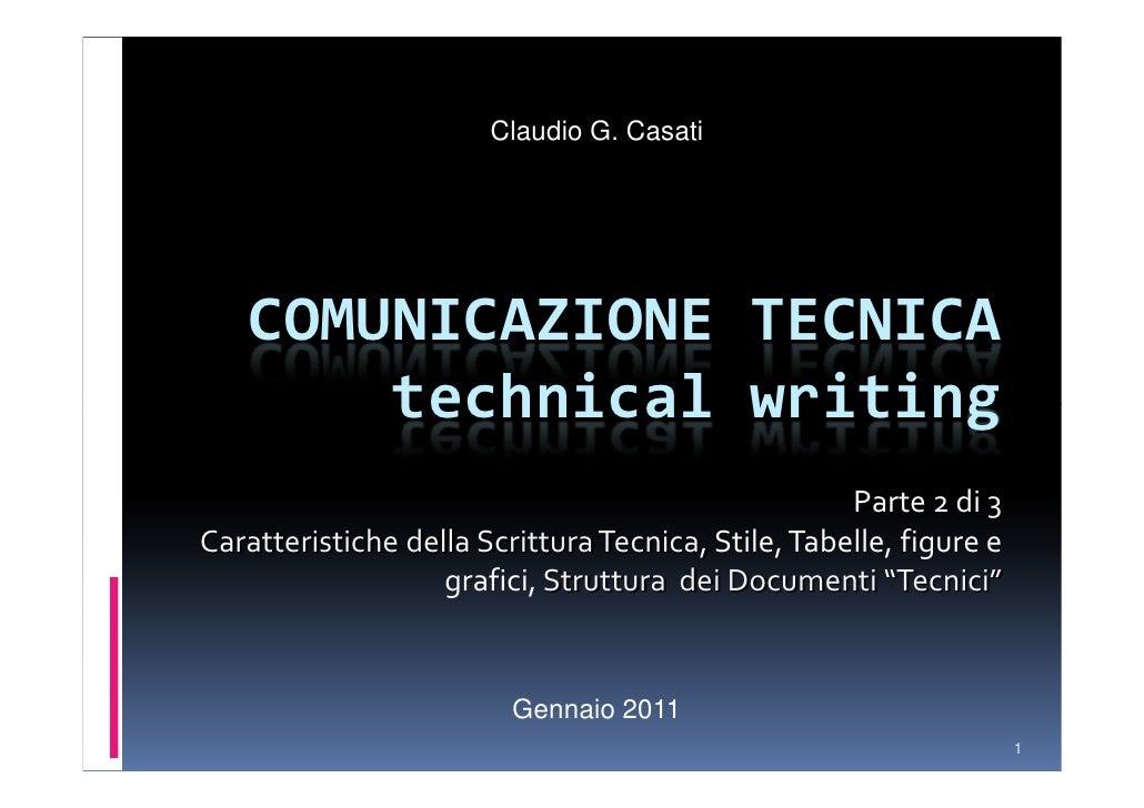 Technical WritingCOMUNICAZIONE TECNICAParte II – Scrivere, scrivere per il web, presentareDicembre 2010                   ...