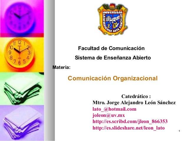 Facultad de Comunicación           Sistema de Enseñanza AbiertoMateria:      Comunicación Organizacional                  ...