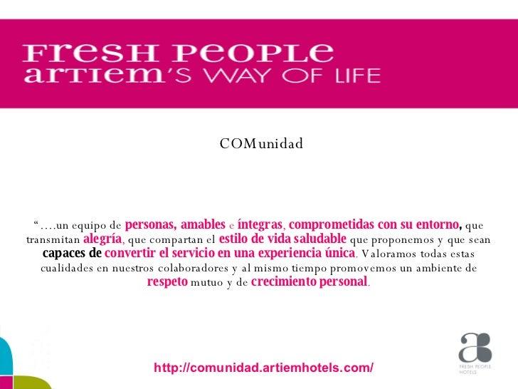 """COMunidad   """"… .un equipo de  personas, amables  e  íntegras ,  comprometidas con su entorno ,  que transmitan  alegría ,..."""