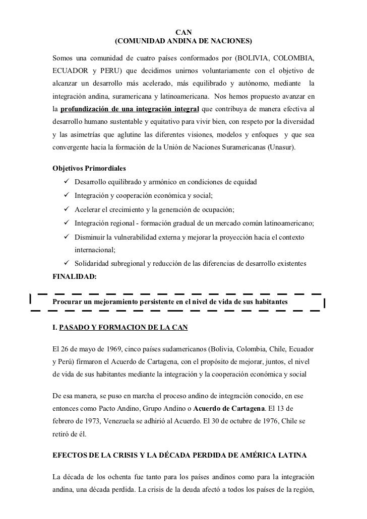 CAN                     (COMUNIDAD ANDINA DE NACIONES)Somos una comunidad de cuatro países conformados por (BOLIVIA, COLOM...
