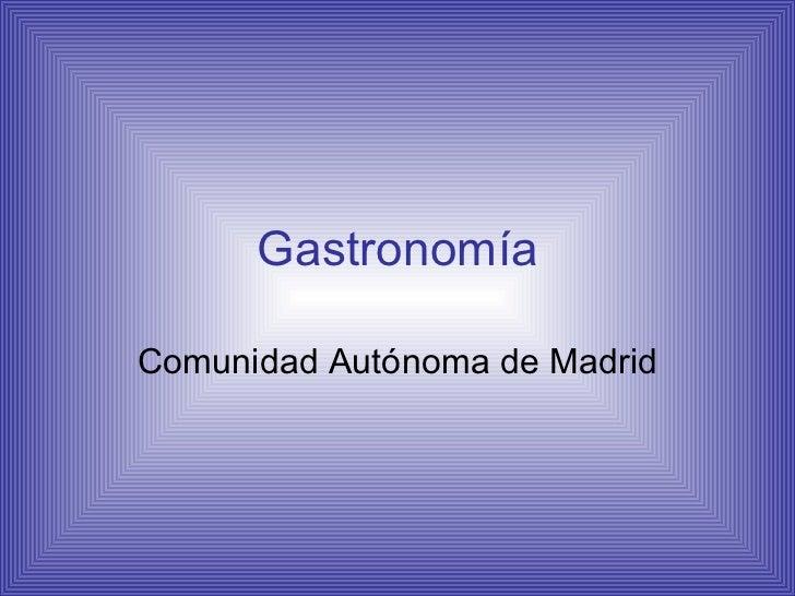 Gastronomía Comunidad Autónoma de Madrid