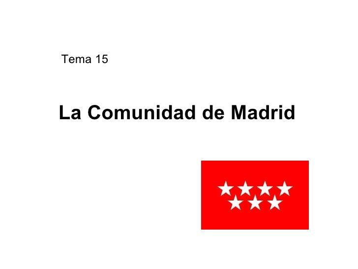 Tema 15La Comunidad de Madrid