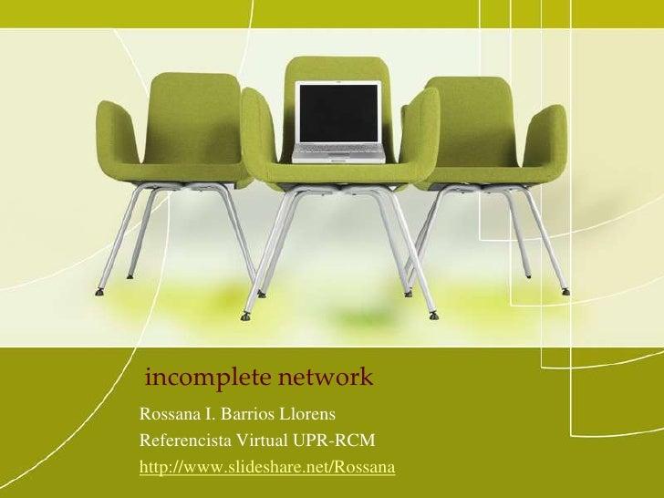 Herramientas de comunicación y la evolución de lastecnologías<br />Rossana I. Barrios Llorens<br />Referencista Virtual UP...