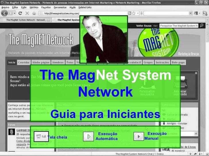 The Mag Net   System  Network Guia para Iniciantes Tela cheia  Execução Automática  Execução Manual