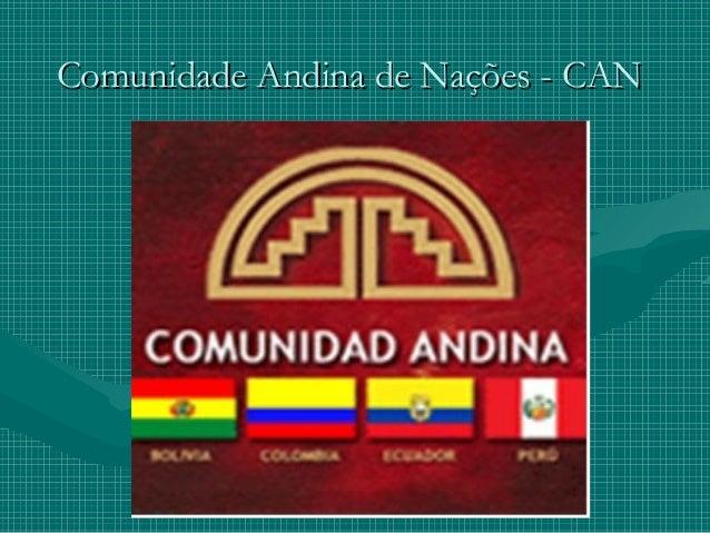 Comunidade Andina de Nações - CANComunidade Andina de Nações - CAN