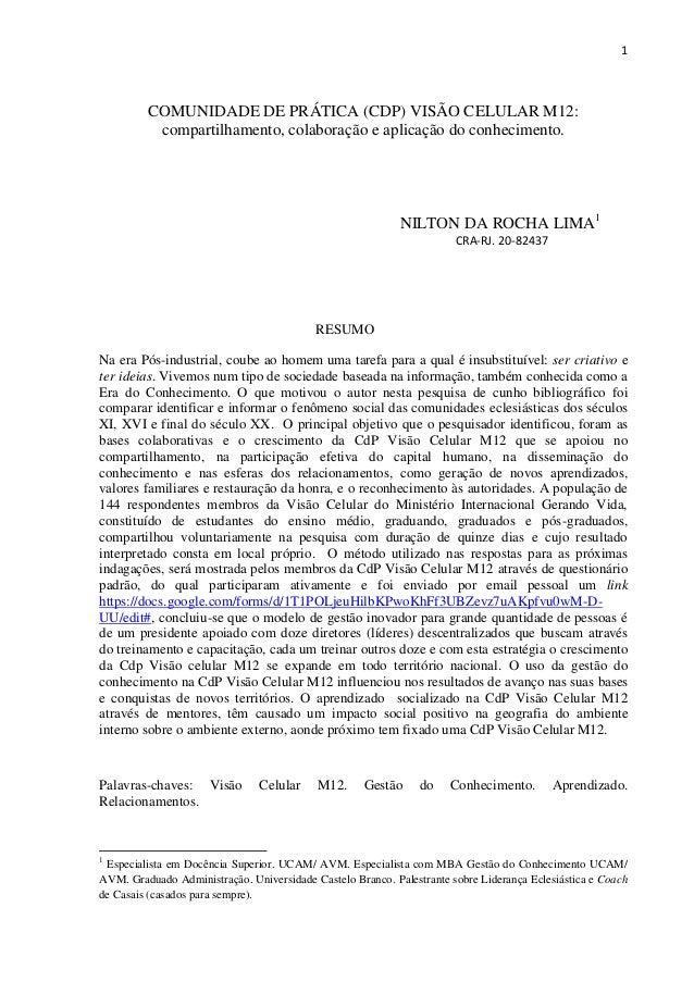 1  COMUNIDADE DE PRÁTICA (CDP) VISÃO CELULAR M12: compartilhamento, colaboração e aplicação do conhecimento.  NILTON DA RO...