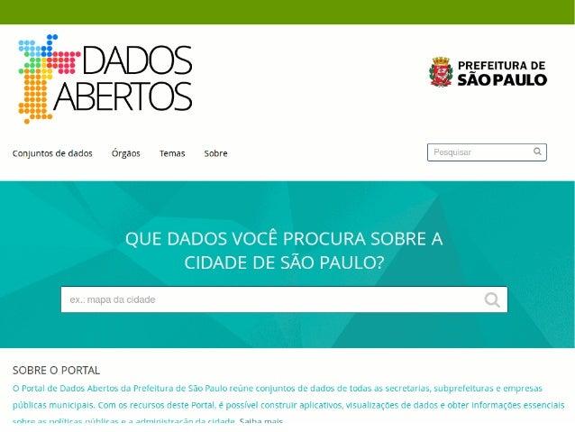 dados.gov.br 5737 / ● Mais de 5 mil conjuntos de dados ● 119 instituições públicas ● 42 integrações com catálogos federado...