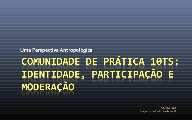 Uma Perspectiva Antropológica                                                 Adelina Silva                               ...