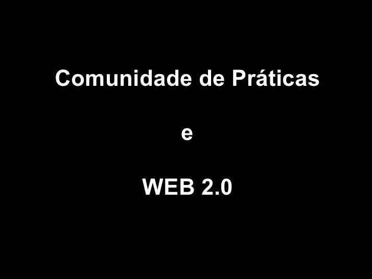 Comunidade de Práticas e WEB 2.0