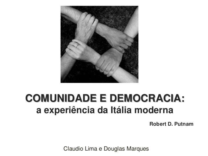 COMUNIDADE E DEMOCRACIA: a experiência da Itália moderna                                        Robert D. Putnam       Cla...