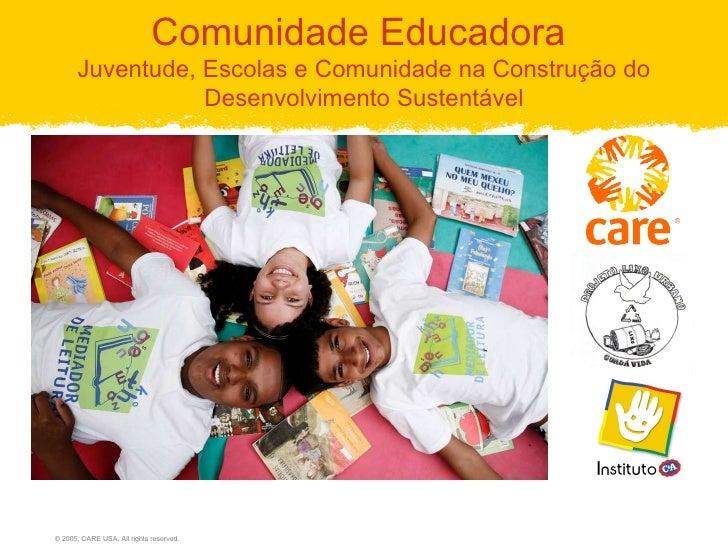 Comunidade Educadora  Juventude, Escolas e Comunidade na Construção do Desenvolvimento Sustentável
