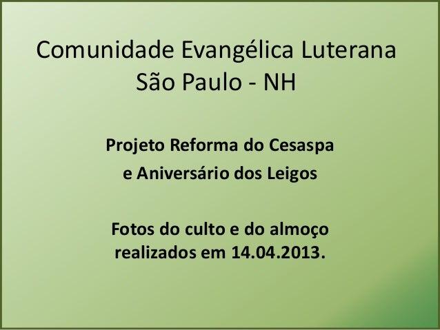 Comunidade Evangélica Luterana       São Paulo - NH     Projeto Reforma do Cesaspa       e Aniversário dos Leigos      Fot...