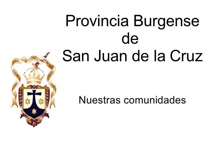 Provincia Burgense de  San Juan de la Cruz  Nuestras comunidades