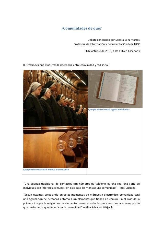 ¿Comunidades de qué? Debate conducido por Sandra Sanz Martos Profesora de Información y Documentación de la UOC 3 de octub...