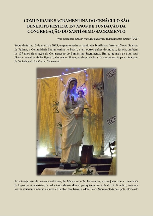 """COMUNIDADE SACRAMENTINA DO CENÁCULO SÃOBENEDITO FESTEJA 157 ANOS DE FUNDAÇÃO DACONGREGAÇÃO DO SANTÍSSIMO SACRAMENTO""""Nós qu..."""