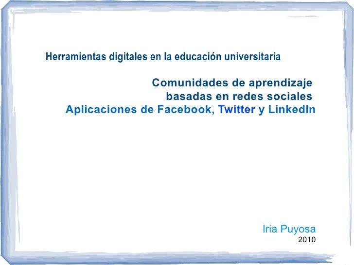 Herramientas digitales en la educación universitaria                     Comunidades de aprendizaje                      b...