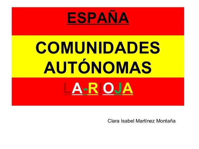 COMUNIDADESAUTÓNOMASESPAÑALA-RIOJAClara Isabel Martínez Montaña