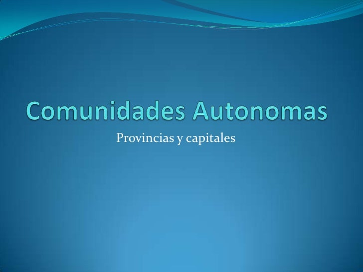 Comunidades Autonomas<br />Provincias y capitales<br />