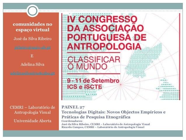 comunidades no  espaço virtual José da Silva Ribeiro  jribeiro@univ-ab.pt          E     Adelina Silvaadelinasilva@netcabo...