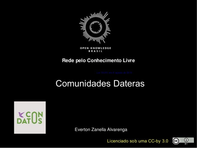 Licenciado sob uma CC-by 3.0 RedepeloConhecimentoLivre EvertonZanellaAlvarenga Comunidades Dateras Lei 16.051 em 6 ag...