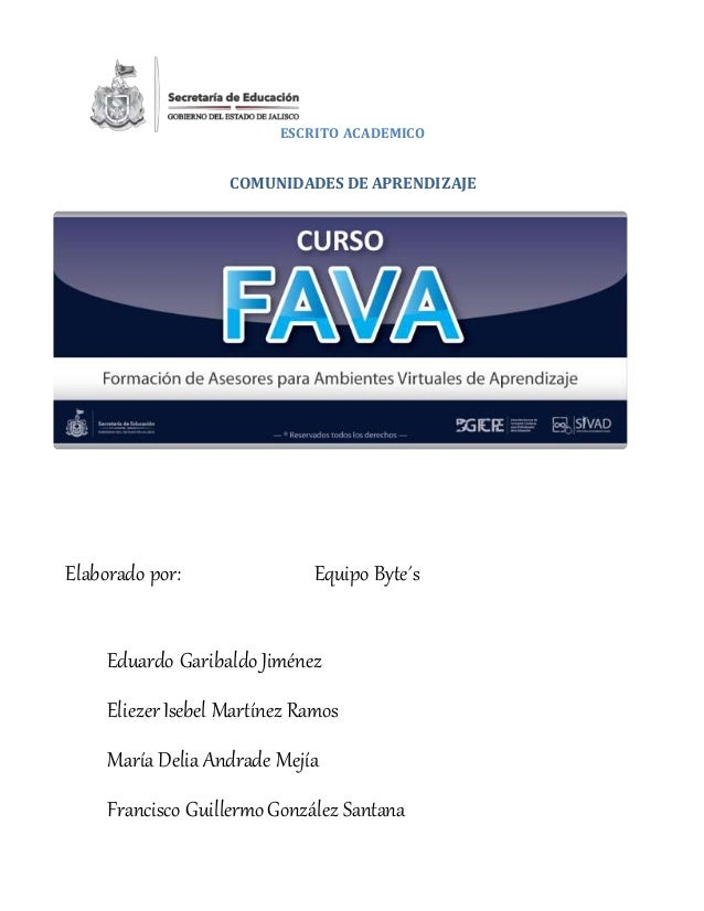 ESCRITO ACADEMICO COMUNIDADES DE APRENDIZAJE Elaborado por: Equipo Byte´s Eduardo Garibaldo Jiménez Eliezer Isebel Martíne...