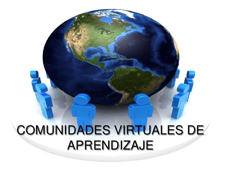 COMUNIDADES VIRTUALES DE APRENDIZAJE<br />